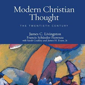 Modern Christian Thought, Second Edition: The Twentieth Century, Volume 2